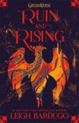 Ruin and Rising (#3 The Grisha Trilogy)