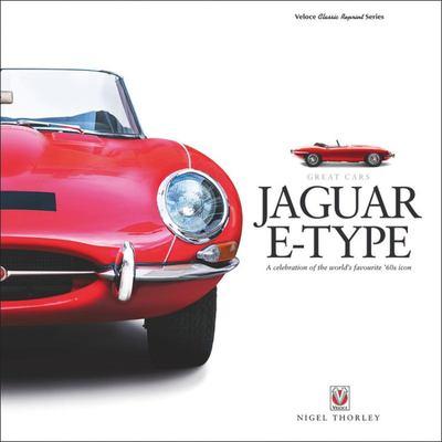 Jaguar E-Type - A Celebration of the World's Favourite '60s Icon