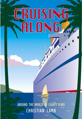 Cruising Along: Around the World in Eighty Years