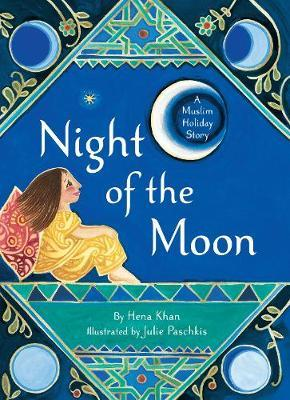 Night of the Moon: A Muslim Holiday Story