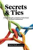 Secrets and Ties - Private Thoughts of Helping Professionals in Small Communities