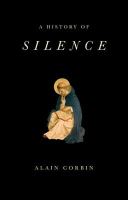 A History of Silence - From the Renaissance to the Present Day