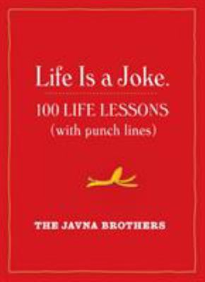 Life Is a Joke 100 Life Lessons With Punch Lines