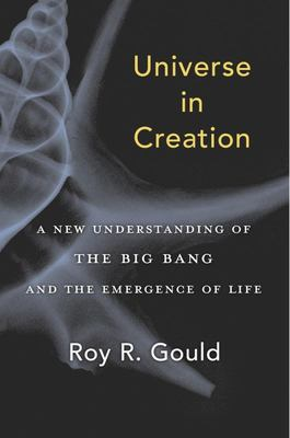 Universe in Creation - A New Understanding of the Big Bang and the Emergence of Life
