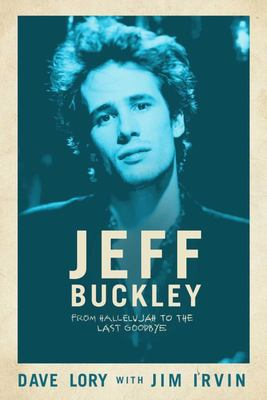 Jeff Buckley - From Hallelujah to the Last Goodbye