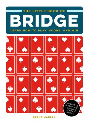 The Little Book of Bridge: Learn How to Play, Score, and Win