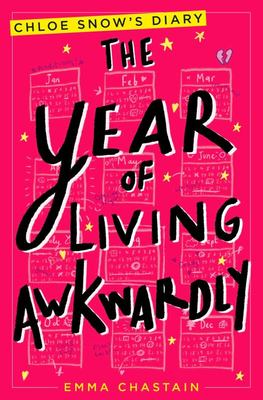 The Year of Living Awkwardly (Chloe Snow's Diary #2)