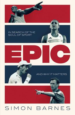 Epic - A 30-Year Search for the Soul of Sport
