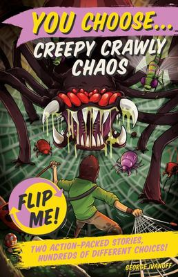 Creepy Crawly Chaos & City of Robots (You Choose! Flip Me #11-12)