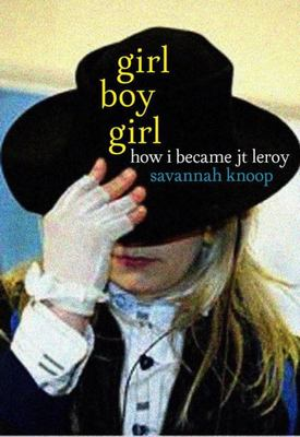 Girl Boy Girl: how I became JT Leroy
