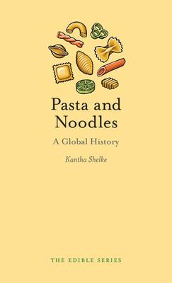 Pasta and Noodles : A Global History