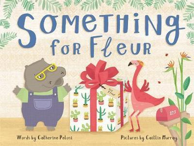 Something for Fleur - A Book about Friendship, Birthdays - and Big Surprises!