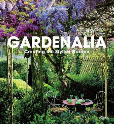 Gardenalia - Creating the Stylish Garden