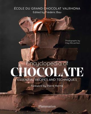 Encyclopedia of Chocolate: Essential Recipes and Techniques
