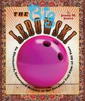 The Big Lebowski - An Illustrated, Annotated History of the Greatest Cult Film of All Time