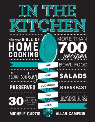 In the Kitchen: The New Bible of Home Cooking