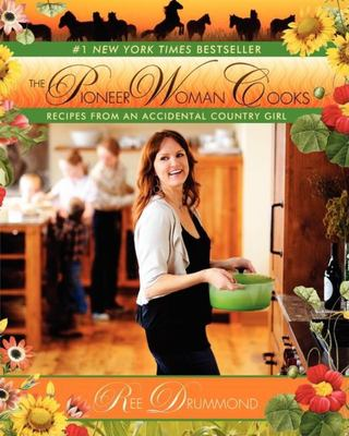 The Pioneer Woman Cooks Recipes from an Accidental Country Girl