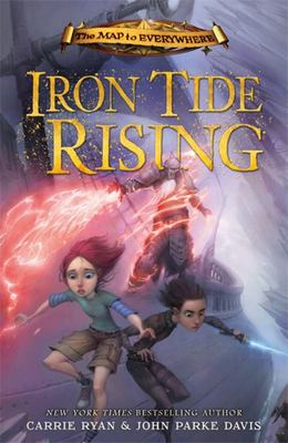 Iron Tide Rising (Map to Everywhere #4)