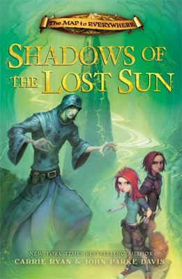 Shadows of the Lost Sun (Map to Everywhere #3)