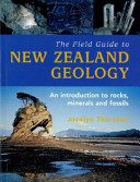 The Field Guide to New Zealand Geology  (revised edition 2003) (reprint 2011)