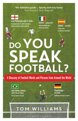 Do You Speak Football? The Words and Phrases Used to Describe Football Around the World
