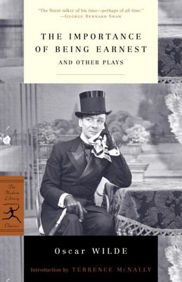 The Importance of Being Earnest - And Other Plays