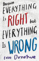 Because Everything Is Right But Everything Is Wrong