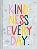 Kindness Every Day : A Journal