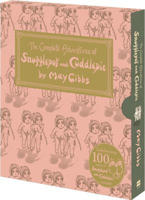 The Complete Adventures of Snugglepot and Cuddlepie: 100th Anniversary Edition (Slipcase with Print)