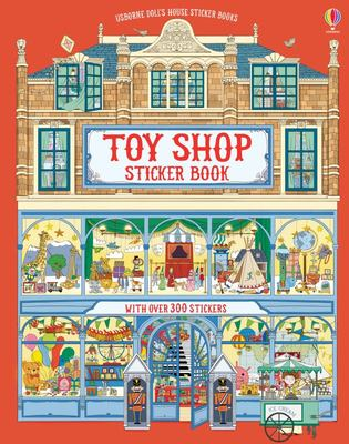 Toy Shop Sticker Book (Usborne Doll's House Sticker Books)