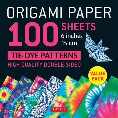 Origami Paper 100 Sheets Tie-Dye Patterns 6ö (15 Cm) - Tuttle Origami Paper: High-Quality Origami Sheets Printed with 8 Different Designs: Instructions for 8 Projects Included