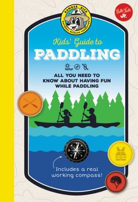 Ranger Rick Kids' Guide to Paddling - All You Need to Know about Paddling in the Great Outdoors
