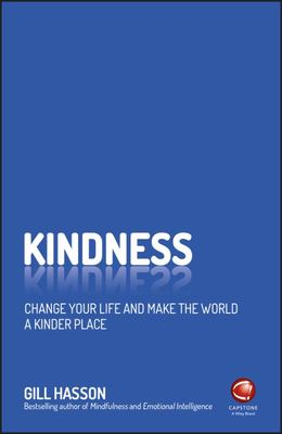 Kindness - How to Get into the Habit of Being Kind to Others and to Yourself