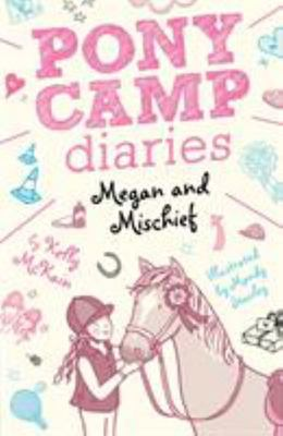 Megan and Mischief (Pony Camp Diaries #1)