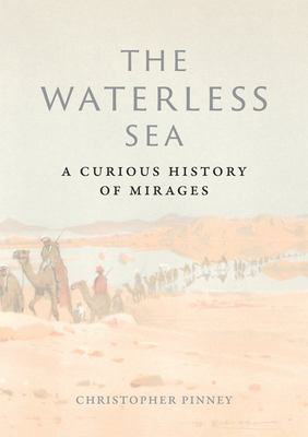 The Waterless Sea - A Curious History of Mirages