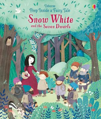 Snow White and the Seven Dwarfs (Peep Inside a Fairy Tale: Lift-the-Flap)