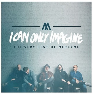 CD I Can Only Imagine: The Very Best Of Mercy Me