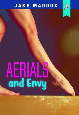Aerials and Envy (Jake Maddox JV Girls)