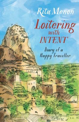Loitering with Intent : Diary of a Happy Traveller