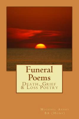 Funeral Poems - Death, Grief and Loss Poetry