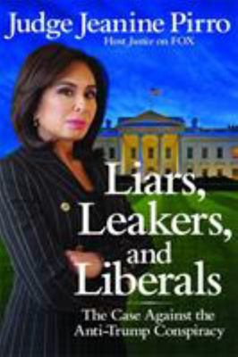 Liars, Leakers and Liberals (HB)