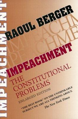 Impeachment - The Constitutional Problems, Enlarged Edition (PB)