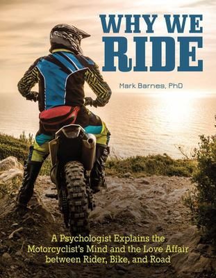 Why We Ride - Understanding the Human Dimension of Motorcycling