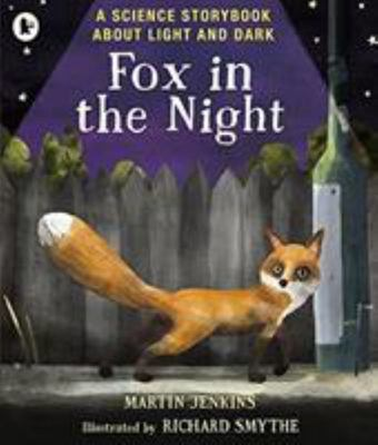 Fox in the Night - A Science Storybook about Light and Dark