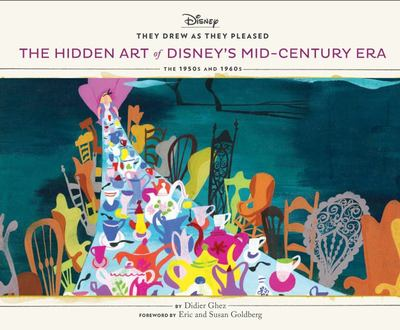 They Drew as They Pleased - The Hidden Art of Disney's Mid-Century Era