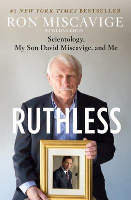 Ruthless - Scientology, My Son David Miscavige, and Me
