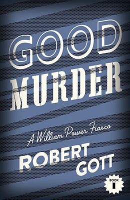 Good Murder (A William Power Fiasco #1)