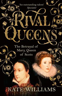 Rival Queens - Elizabeth I and Mary