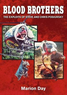 Blood Brothers: Exploits of Stev & Chris Podjursky