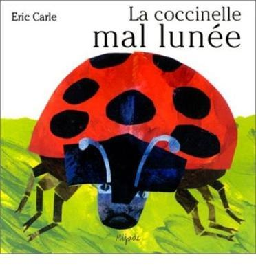 La Coccinelle Mal Lunee (The Grouchy Ladybug French)